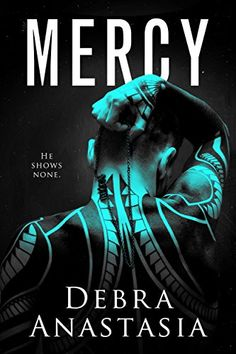 HEA unveils the cover of stand-alone contemporary romance Mercy by Debra Anastasia, arriving Aug. About Mercy: He taught me to kill. Murder is in my blood now. It runs through my veins and thou… Pdf Book, Anastasia Book, Books To Read, My Books, Books New Releases, Book Review Blogs, Romance Novels, Great Books, So Little Time
