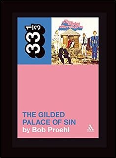 Flying Burrito Brothers' The Gilded Palace of Sin (33 1/3): Bob Proehl: 9780826429032: Amazon.com: Books