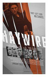 Haywire is a good action flick even if I didn't completely understand everthing that happened when the movie ended.