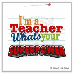 I'm A Teacher. Whats Your Superpower?
