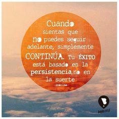 """""""El hombre superior es persistente en el camino cierto, y no sólo persistente"""" - Confucio"""