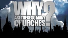 Why Are There So Many Churches? by World Video Bible School. http://WhyAreThereSoManyChurches.com