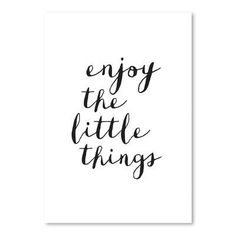 Enjoy The Little Things Copy by Brett Wilson Unframed Wall Art Print Words Quotes, Me Quotes, Motivational Quotes, Inspirational Quotes, Quotes Women, Sucess Quotes, Monday Quotes, Family Quotes, Relationship Quotes