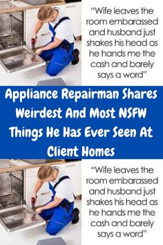 An appliance repairman might not make the top ten for dangerous jobs, but it could make the list of most entertaining. Not convinced?
