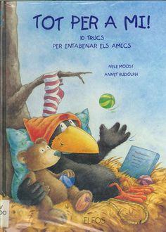 """Nele Moost / Annet Rudolph. """"Tot per a mi! : 10 trucs per entabernar els amics"""". Editorial Elfos. (8 a 10 anys). Està a la biblio."""