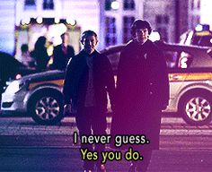 """From A Study in Pink.... """"I never guess."""" """"Yes you do."""" Sherlock and John. Benedict Cumberbatch and Martin Frfeeman"""