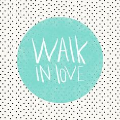 Walk in love motivational poster word art print black white inspirational quote motivationmonday quote of the day motivated type swiss wisdom happy fitspo inspirational quote Typography Quotes, Typography Prints, Typography Poster, Inspirational Posters, Motivational Posters, Polka Dot Art, Polka Dots, Watercolor Typography, Walk In Love
