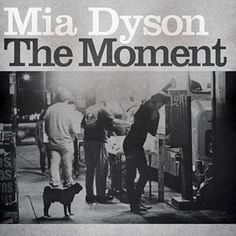 Found When The Moment Comes by MIA Dyson with Shazam, have a listen: http://www.shazam.com/discover/track/86580558