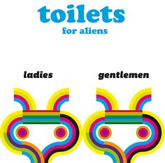 toilets for aliens (Ladies and Gentleman)
