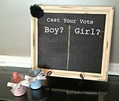 Great Baby Shower Idea.  Cast Your Vote Gender Chalk Board from BetweenWeekdays.com