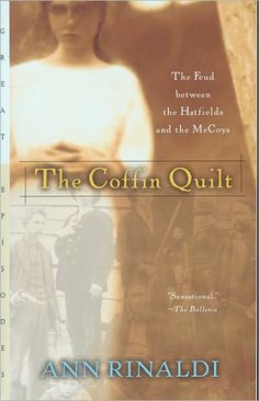 The Coffin Quilt: The Feud Between the Hatfields and the McCoys by Ann Rinaldi. I want to read this!