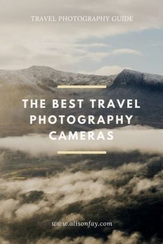 Guide to the best travel photography cameras in 2017