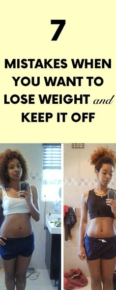 7 Mistakes when You Want to Lose Weight and Keep it OFF