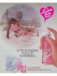 Love's Baby Soft Perfume - The Perfume Girl. Fragrances and colognes from fashion houses and perfume designers. Scent resources, perfume database, and campaign ad photos. Vintage Advertisements, Vintage Ads, Atlantis, Loves Baby Soft, 80s Kids, Teenage Years, The Good Old Days, Childhood Memories, Growing Up