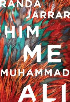Available for preorder. Publication date October 1, 2016.  Him, Me, Muhammad Ali is Randa Jarrar's first and absolutely stellar short  story collection. In the title story, a misunderstood family anecdote  becomes central to a young woman's journey to come to terms with her  father's death. Bouncing between Cairo, New York, Palestine, Sydney,  Jackson, Istanbul, and more,Randa's stories brilliantly capture our world,  sometimes refracted through the mythic, but always grounded in vivid…