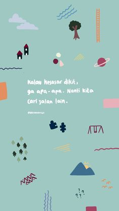 The is where I put my illustrations and writings to encourage young people out there for loving and accepting one self. Self-love is not an easy path to walk on. Quotes Lucu, Cinta Quotes, Quotes Galau, Study Quotes, Self Quotes, Time Quotes, Reminder Quotes, Self Reminder, Quran Quotes