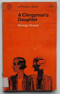 George Orwell: A Clergyman's Daughter by alexisorloff, via Flickr  Penguin Books - Harmondsworth, 1964  cover design by Fletcher / Forbes / Gill