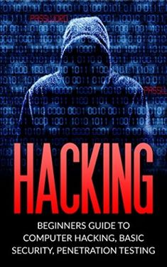 Hacking: Beginner's Guide to Computer Hacking Basic Security Penetration Testing (Hacking How to Hack Penetration Testing Basic security Computer Hacking) Paperback ? Best Hacking Tools, Hacking Sites, Hacking Books, Learn Hacking, Computer Forensics, Computer Coding, Computer Programming, Computer Hacking, Technology Hacks
