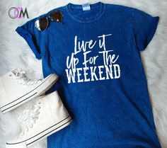 Brantley Gilbert Shirt, Live It Up For the Weekend Shirt, Country Music Shirt, Brantley Gilbert Lyrics Shirt, Concert Shirt by 1OneCraftyMomma on Etsy