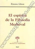 EL ESPÍRITU DE LA FILOSOFÍA MEDIEVAL. Étienne Gilson. Localización: 1(091)/GIL/esp
