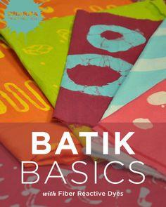 Batik Basics with FIber Reactive Dyes