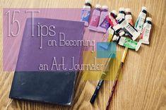 15 Tips on Becoming an Art Journaler