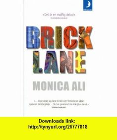 Brick Lane (9789170012129) Monica Ali, Ann Bj�rkhem , ISBN-10: 9170012121  , ISBN-13: 978-9170012129 ,  , tutorials , pdf , ebook , torrent , downloads , rapidshare , filesonic , hotfile , megaupload , fileserve