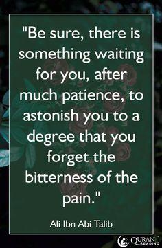 - Ali Ibn Abi Talib #Patience #Reward #Allah... My source of motivation! !!