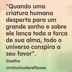 Que o universo conspire a nosso favor, que a consequência do destino é o amor.