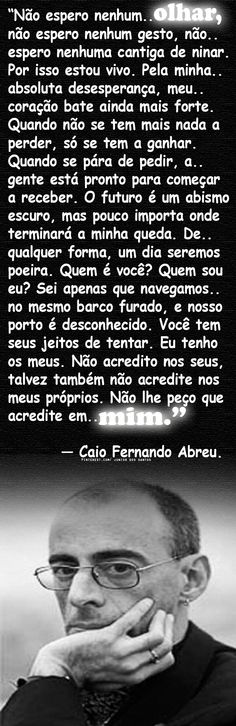 — Caio Fernando Abreu.