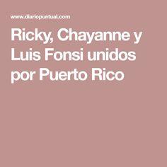 Ricky, Chayanne y Luis Fonsi unidos por Puerto Rico