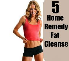 Home Remedy Fat Cleanse