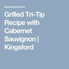 Grilled Tri-Tip Recipe with Cabernet Sauvignon | Kingsford