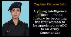 A third generation Army officer, Lt Ganeve Lalji was commissioned in the Corps of Military intelligence in 2011 and has recorded several achievements during here Young Officers' course in Pune. Army Women Quotes, Indian Army Quotes, True Interesting Facts, Interesting Facts About World, Gernal Knowledge, General Knowledge Facts, Soldier Love Quotes, Real Life Heros, Indian Army Special Forces