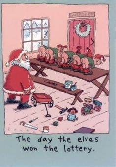The Day The Elves Won The Lottery - christmas pictures christmas humor christmas jokes christmas cartoons xmas pictures xmas humor xmas jokes xmas cartoons