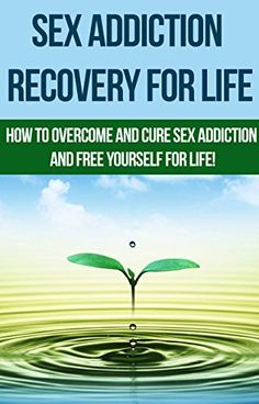 Sex Addiction Recovery For Life - how to overcome and cure sex addiction and free yourself for life: The ultimate guide to overcoming and curing sex addiction, ... (addiction recovery, addictions, Book 1) - http://www.kindle-free-books.com/sex-addiction-recovery-for-life-how-to-overcome-and-cure-sex-addiction-and-free-yourself-for-life-the-ultimate-guide-to-overcoming-and-curing-sex-addiction-addiction-recovery-addictions-boo