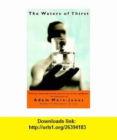 Waters of Thirst (9780679759607) Adam Mars-Jones , ISBN-10: 0679759603  , ISBN-13: 978-0679759607 ,  , tutorials , pdf , ebook , torrent , downloads , rapidshare , filesonic , hotfile , megaupload , fileserve