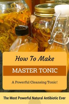 How To Make Master Tonic! The Most Powerful Natural Antibiotic. Kills Any Infection In The Body