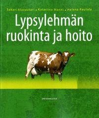 Kirja: Lypsylehmän ruokinta ja hoito
