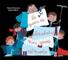 La guerra de almohadas más grande del mundo, de Vincent Cuveller. Editorial Adriana Hidalgo. (De 0 a 5 años)