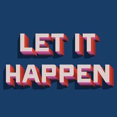 let it happen by @madebyradio