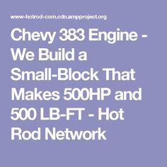 In this engine tech article HOT ROD shows you how to build a small-block Chevy stroker engine for your hot rod or musclecar that makes 500 horsepower and 500 lb-ft torque - Hot Rod Magazine Hydrogen Engine, Ls Engine Swap, Chevy Motors, C10 Chevy Truck, C10 Trucks, T Bucket, Live Wire, Engine Rebuild, Hot Rods
