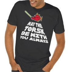 May the Torsk Be With You Always Tshirt