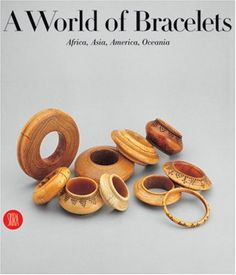 A World of Bracelets by Anne Van Cutsem. $55.68. A must have for those interested in world jewelry. A very in depth look at bracelets of tribal origin.