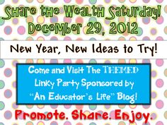 An Educator's Life: Share the Wealth- Themed Linky- December 29, 2012