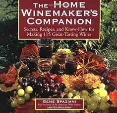 The Home Winemakers Companion Secrets Recipes and KnowHow for Making 115 GreatTasting Wines >>> To view further for this item, visit the image link.