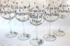 Planning on asking your bridesmaids at your engagement party? Swap out their regular wine glasses with these for a fun surprise.