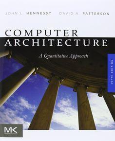 Computer architecture: A quantitative approach / John L. Hennessy, David A. Patterson. 2012.