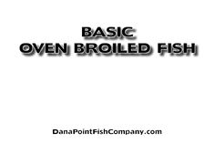 Dana Point Fish Company   Oven broiling involves the use of the 'broil' feature in the oven. It is using the top heat element exclusively to cook, and while the heat is on top, it is a cooking method similar to grilling.