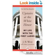 Upstairs at the White House: My Life with the First Ladies by J. B. West.  Click the cover image to check out or request the biographies and memoirs kindle.